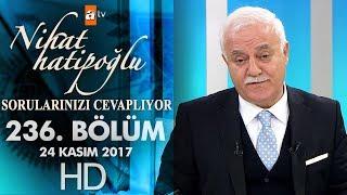Nihat Hatipoğlu Sorularınızı Cevaplıyor - 24 Kasım 2017