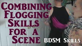 ✅ Flogging 101 Tutorial - Combining Flogging Skills For a Scene - BDSM Skills #20
