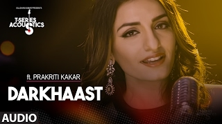 Darkhaast Audio Song || Prakriti Kakar || T-Series Acoustics