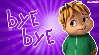 The Chipmunks and Chipettes - Bye Bye