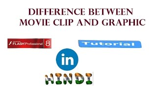 Let's Learn- Difference between Movie Clip AND Graphic tutorial in hindi