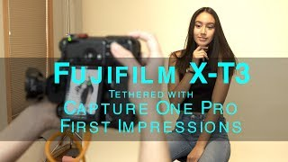 Fujifilm X-T3 Studio Shoot Tethered With Capture One Pro First Impressions