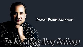 Try Not To Sing Along Challenge Rahat Fateh Ali Khan