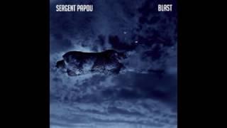 Sergent Papou - Pour voir