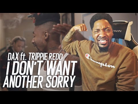 Dax I don t want another sorry feat. Trippie Redd REACTION