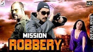 Mission Robbery - Dubbed Hindi Movies 2016 Full Movie HD l Kalbhavan Mani, Swetha Menon