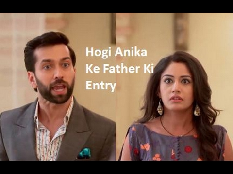 Ishqbaaz Me Hogi Anika Ke Father Ki Entry | Ishqbaaz Upcoming Episode 2017