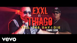 THIAGO - TILL THE DAY I DIE (Teaser) (Audio) ft. EXXL
