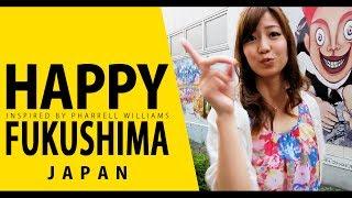 Pharrell Williams - HAPPY (Fukushima, Japan) #happyfukushima #happyday