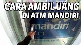 Cara Mengambil Uang di ATM Bank Mandiri Lengkap
