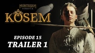 """Magnificent Century Kosem"" Episode 15 Trailer 1 - English Subtitles"
