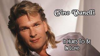 Gino Vanelli 💘It Hurts To Be In Love (Tradução)