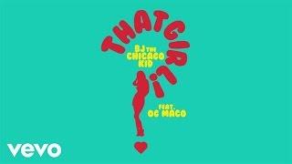 BJ The Chicago Kid - That Girl ft. OG Maco