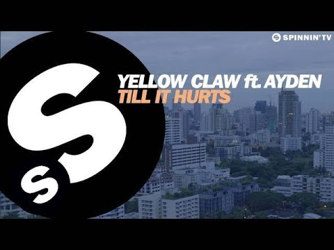 Yellow Claw - Till It Hurts Ft. Ayden [OUT NOW] Mp3