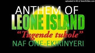 Anthem Of Leone Island Music Empire-Naf One-Ekirinyeri