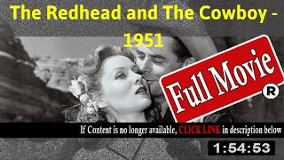 The Redhead and the Cowboy (1951) - Full HD Movie Online