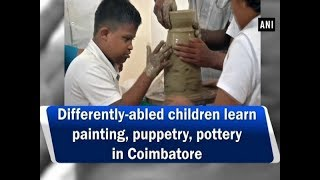 Differently-abled children learn painting, puppetry, pottery in Coimbatore