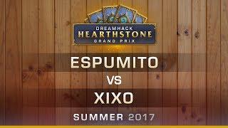 HS - Espumito vs Xixo - Semi-finals - Hearthstone Grand Prix DreamHack Summer 2017