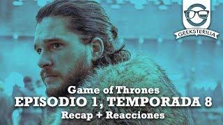 Game of Thrones   Recap Episodio 1 temporada 8 con reacciones