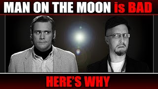 Man on the Moon is BAD, Here's Why - Nostalgia Critic