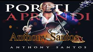 Anthony Santos - Por Ti Aprendi(Bachata)