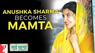 Anushka Sharma Becomes Mamta   Sui Dhaaga - Made In India   Varun Dhawan   Releasing 28th Sept 2018
