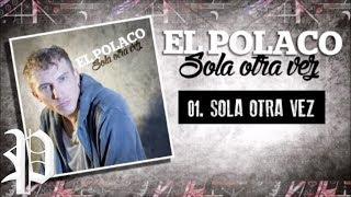 01. El Polaco - Sola Otra Vez - Cd Sola Otra vez