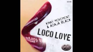 Kinky Movement & Adaja Black - Loco Love (Original Mix)
