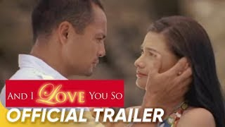 And I Love You So Official Full Trailer HQ