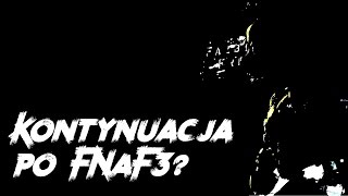 Jak mogłaby wyglądać finalna gra Five Nights at Freddy's? - Spekulacje i teorie [PL/ENG]