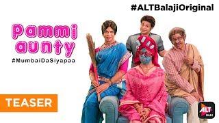 Pammi Aunty #MumbaiDaSiyapaa | Streaming 22nd September | #ALTBalajiOriginal