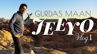 Gurdas Maan | Jeeyo | Vlog 1| OUR BEAUTIFUL WORLD