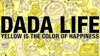 Dada Life - Yellow Is The Color Of Happiness (OUT NOW)
