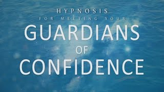 Hypnosis for Meeting Your Guardians of Confidence: Diving In Your Ocean of Dreams (Sleep Meditation)