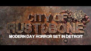 (Vampire The Masquerade) City of Rust & Bone: Episode 1