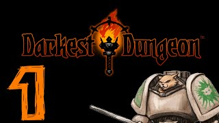 Let's Play Darkest Dungeon - Episode 1 - Gameplay Introduction