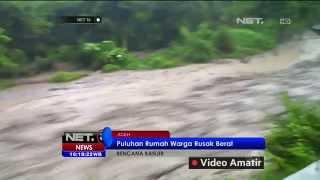 Banjir Bandang Di Aceh Mengakibatkan Puluhan Rumah Warga Rusak Berat - NET16