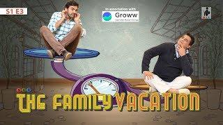 SIT   THE FAMILY VACATION  S1E3   Chhavi Mittal   Karan V Grover   Ayub Khan