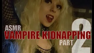 ASMR Vampire Kidnapping RP - Part 2   Torture   Leather   Mean Soft Talk   Snapping   Ripping