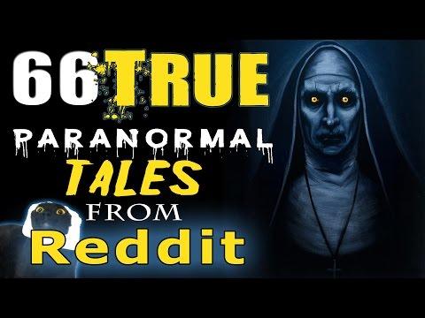 66 TRUE Scary PARANORMAL Ghost, Demon, Ouija Stories from REDDIT