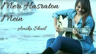 Meri Hasraton Mein - Amika Shail II Blue rock II Top Hindi    VIDEO