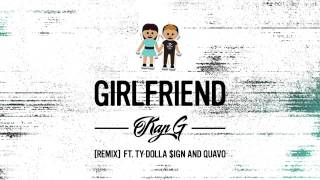 Kap G - Girlfriend ft. Ty Dolla $ign & Quavo [Official Music Audio]