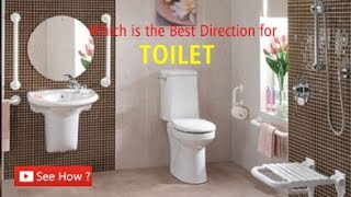 Which is the Best Direction for Toilet ?