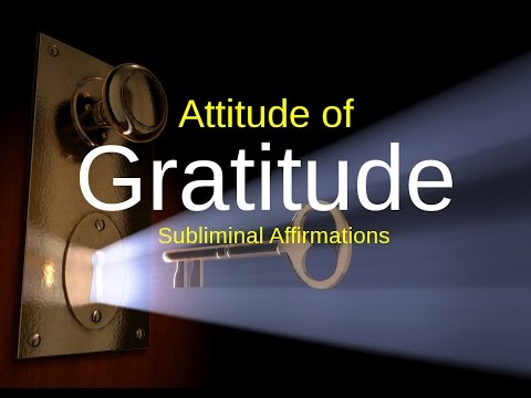 Xxx Mp4 SUBLIMINAL Attitude Of Gratitude Law Of Attraction Subliminal Audio Messages Binaural Tones 3gp Sex