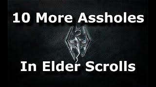 10 More Assholes In Elder Scrolls