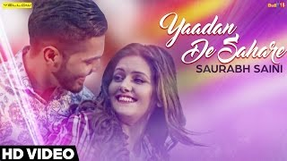Yaadan De Sahare - Saurabh Saini | Happy Raikoti | Laddi Gill | Full Video Song | Yellow Music