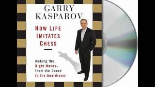 How Life Imitates Chess by Garry Kasparov--Audiobook Excerpt