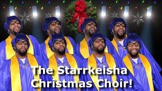 The Starrkeisha Christmas Choir! @TheKingOfWeird (Part 3)