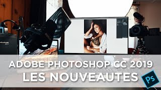 Les NOUVEAUTES de PHOTOSHOP CC 2019 (français)