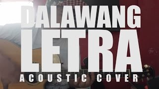 Dalawang Letra Cover (Complete Chords)